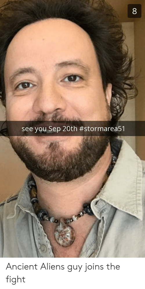 Aliens Guy: see you Sep 20th Ancient Aliens guy joins the fight