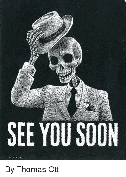 Dank, Soon..., and 🤖: SEE YOU SOON By Thomas Ott