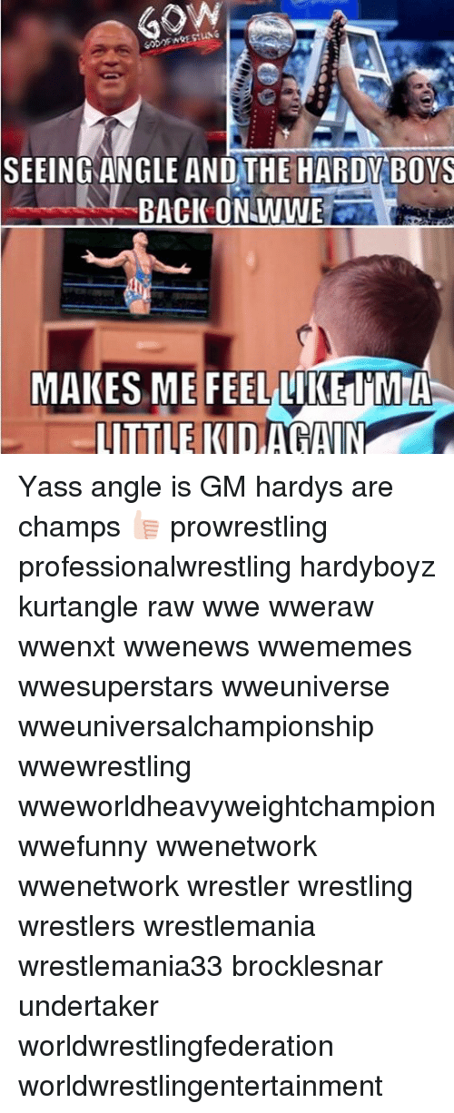 raw wwe: SEEING ANGLE AND THE HARDY BOYS  BACK ON WWE  MAKES ME FEEL LIKE IMA  LITTLE KID AGAIN Yass angle is GM hardys are champs 👍🏻 prowrestling professionalwrestling hardyboyz kurtangle raw wwe wweraw wwenxt wwenews wwememes wwesuperstars wweuniverse wweuniversalchampionship wwewrestling wweworldheavyweightchampion wwefunny wwenetwork wwenetwork wrestler wrestling wrestlers wrestlemania wrestlemania33 brocklesnar undertaker worldwrestlingfederation worldwrestlingentertainment