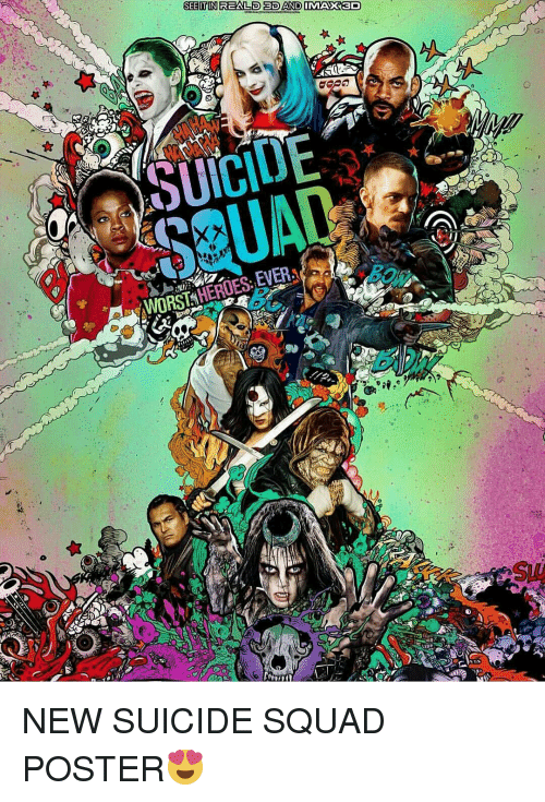 Squad, Suicide Squad, and Heroes: SEETINEREALEDED AND IMAOK 3D  EVERA  WORST HEROES: NEW SUICIDE SQUAD POSTER😍