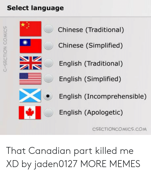 c section: Select language  Chinese (Traditional)  Chinese (Simplified)  English (Traditional)  English (Simplified)  English (Incomprehensible)  English (Apologetic)  CSECTIONCOMICS.coM  C-SECTION COMICS That Canadian part killed me XD by jaden0127 MORE MEMES