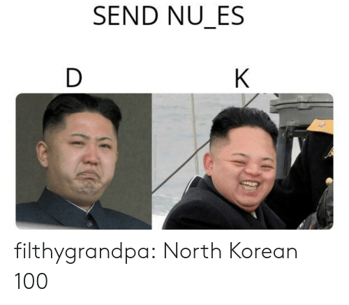 Korean: SEND NU_ES  D  K  A  CHEP filthygrandpa:  North Korean 100