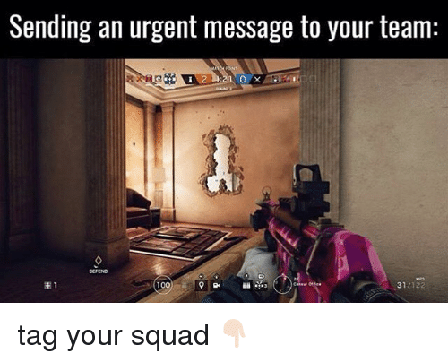 Anaconda, Memes, and Squad: Sending an urgent message to your team:  100  31  /122 tag your squad 👇🏻