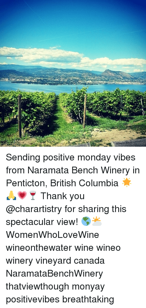 Positive Monday: Sending positive monday vibes from Naramata Bench Winery in Penticton, British Columbia 🌟🙏💗🍷 Thank you @charartistry for sharing this spectacular view! 🌎⛅️ WomenWhoLoveWine wineonthewater wine wineo winery vineyard canada NaramataBenchWinery thatviewthough monyay positivevibes breathtaking