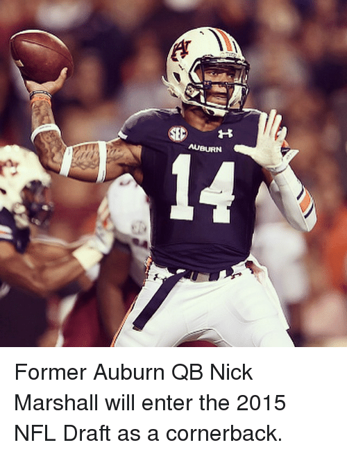 Nfl, NFL Draft, and Sports: SEP  AUBURN Former Auburn QB Nick Marshall will enter the 2015 NFL Draft as a cornerback.