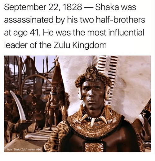 September 22 1828- Shaka Was Assassinated By His Two Half