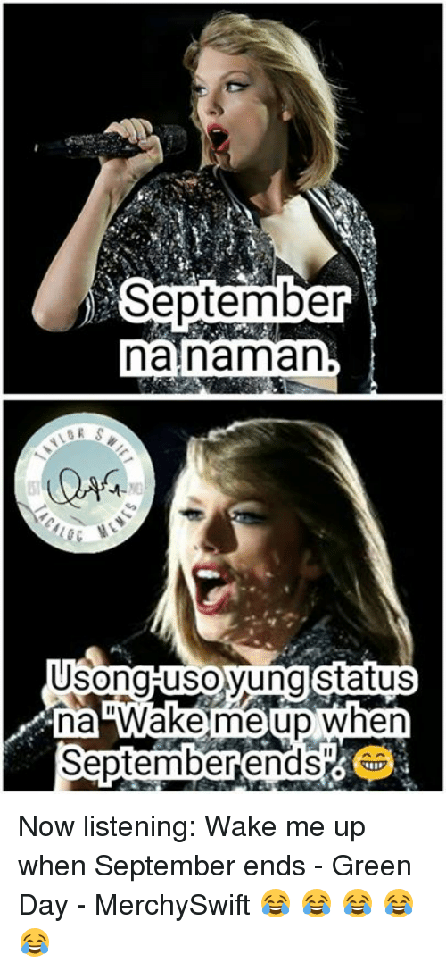 Ups, Filipino (Language), and Green Day: September  nanaman.  ausoyung status  na awake me up When  Septemberends Now listening: Wake me up when September ends - Green Day  - MerchySwift  😂 😂 😂 😂 😂