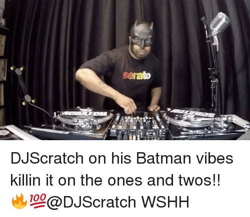 serato: Serato DJScratch on his Batman vibes killin it on the ones and twos!! 🔥💯@DJScratch WSHH