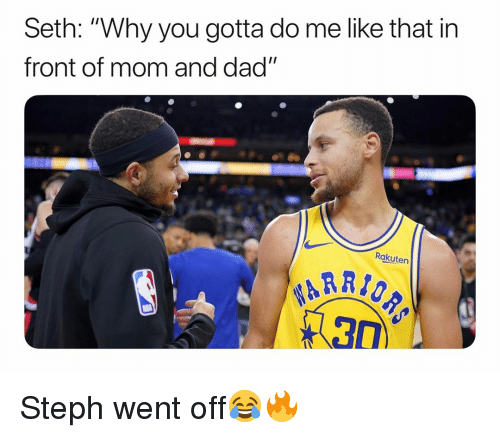 "rakuten: Seth: ""Why you gotta do me like that in  front of mom and dad""  Rakuten Steph went off😂🔥"
