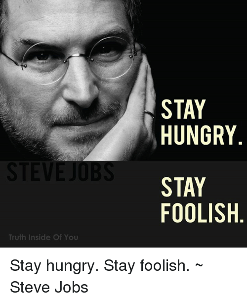 sev truth inside of you stay hungry stay foolish stay