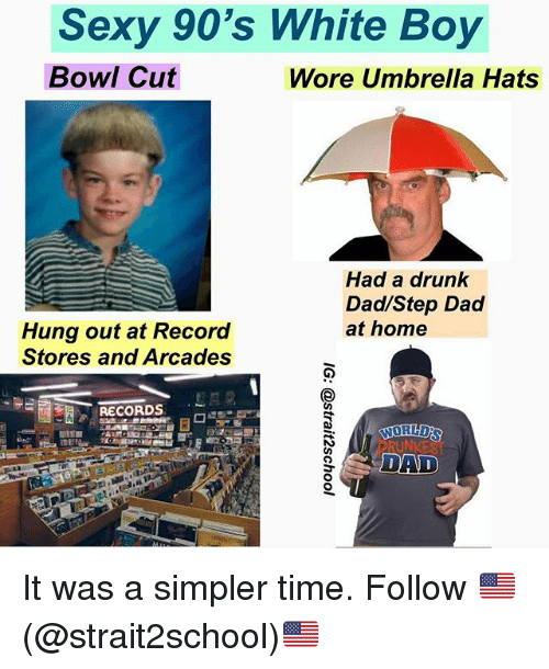 sexy 90s white boy bowl cut wore umbrella hats had 29840249 🔥 25 best memes about drunk dad drunk dad memes