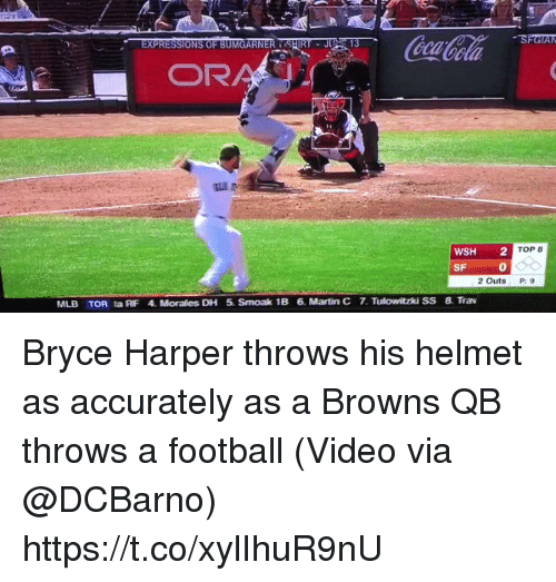 Af, Football, and Martin: SFGTAM  OR  WSH  2  TOP  SF  2 Outs  MLB TOR ta AF 4. Morales DH 5. Smoak 1B 6. Martin C 7 Tulowitzki SS 8. Trav Bryce Harper throws his helmet as accurately as a Browns QB throws a football   (Video via @DCBarno) https://t.co/xylIhuR9nU