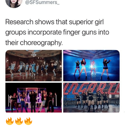 Choreography: @SFSummers  Research shows that superior girl  groups incorporate finger guns into  their choreography 🔥🔥🔥
