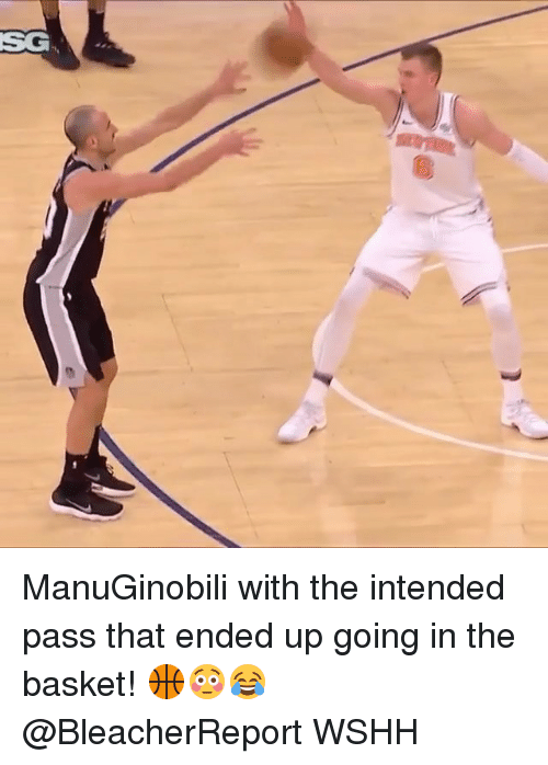 Memes, Wshh, and 🤖: SG ManuGinobili with the intended pass that ended up going in the basket! 🏀😳😂 @BleacherReport WSHH