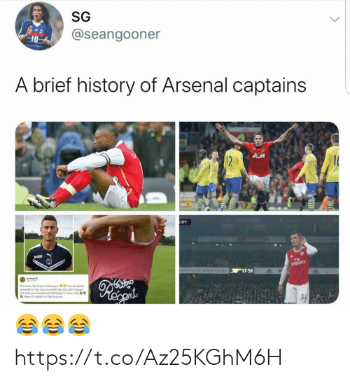 ashamed: SG  @seangooner  10  A brief history of Arsenal captains  AON  12  CRY  Fly  Emirare  othe Ind Ocean 17 51  This furts The level of disrespect You should be  ashamed for the way you've left the dub after 9 years  Got what you wanted and still trying to huve a dig  Hope it's worth it in the long run 😂😂😂 https://t.co/Az25KGhM6H