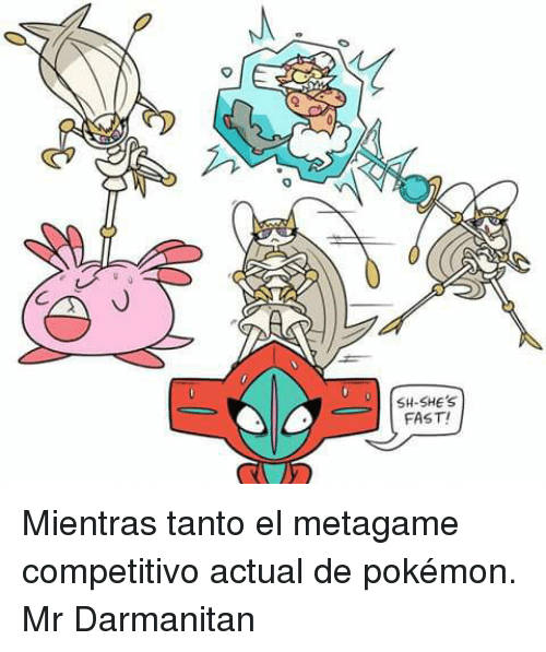 SH-SHE's FAST! Mientras Tanto El Metagame Competitivo ...