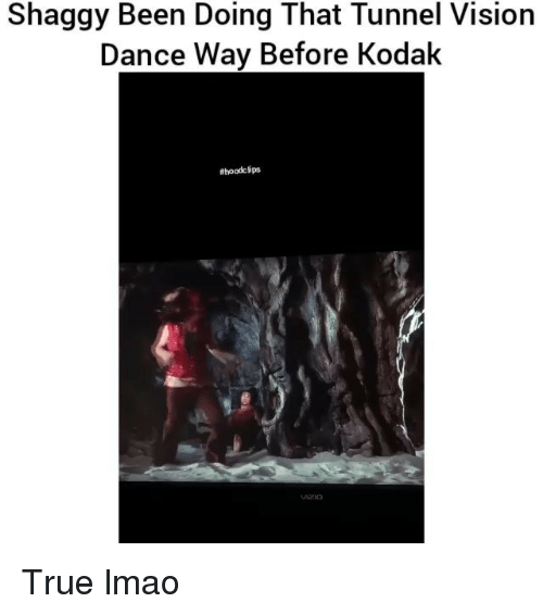 Funny, Lmao, and True: Shaggy Been Doing That Tunnel Vision  Dance Way Before Kodak  Ahoodclips True lmao