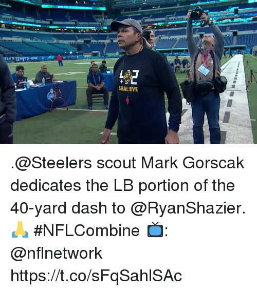 Memes, Steelers, and 🤖: SHALIEVE .@Steelers scout Mark Gorscak dedicates the LB portion of the 40-yard dash to @RyanShazier. 🙏  #NFLCombine  📺: @nflnetwork https://t.co/sFqSahlSAc