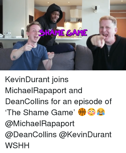 Memes, Wshh, and Game: SHAME GAME KevinDurant joins MichaelRapaport and DeanCollins for an episode of 'The Shame Game' 🏀😳😂 @MichaelRapaport @DeanCollins @KevinDurant WSHH