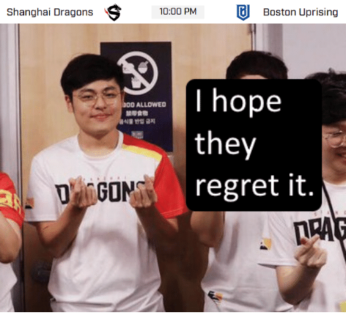 uprising: Shanghai Dragons 10:00 PMBoston Uprising   300 ALLOWED  they  regret it.  LRA