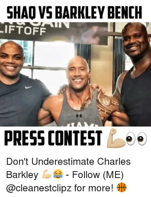 Memes, Charles Barkley, and 🤖: SHAO VSBARKLEY BENCH  LIFTOFF  PRESS CONTEST  ee Don't Underestimate Charles Barkley 💪🏼😂 - Follow (ME) @cleanestclipz for more! 🏀