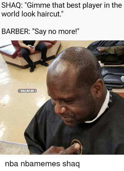 "Barber, Basketball, and Haircut: SHAQ: ""Gimme that best player in the  world look haircut.""  BARBER: ""Say no more!""  @NBAMEMES nba nbamemes shaq"