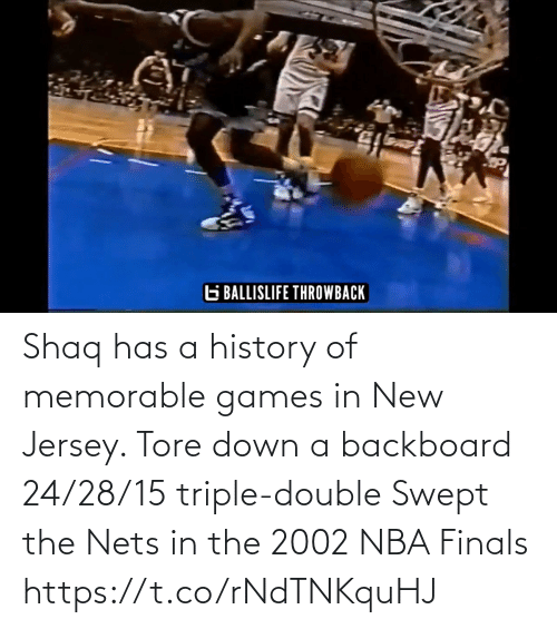 triple double: Shaq has a history of memorable games in New Jersey.   Tore down a backboard   24/28/15 triple-double   Swept the Nets in the 2002 NBA Finals    https://t.co/rNdTNKquHJ