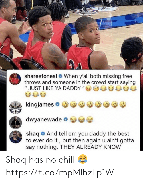 No chill: Shaq has no chill 😂 https://t.co/mpMlhzLp1W