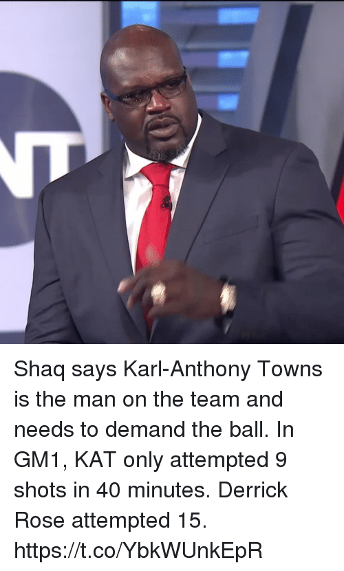 Derrick Rose, Memes, and Shaq: Shaq says Karl-Anthony Towns is the man on the team and needs to demand the ball.   In GM1, KAT only attempted 9 shots in 40 minutes. Derrick Rose attempted 15. https://t.co/YbkWUnkEpR