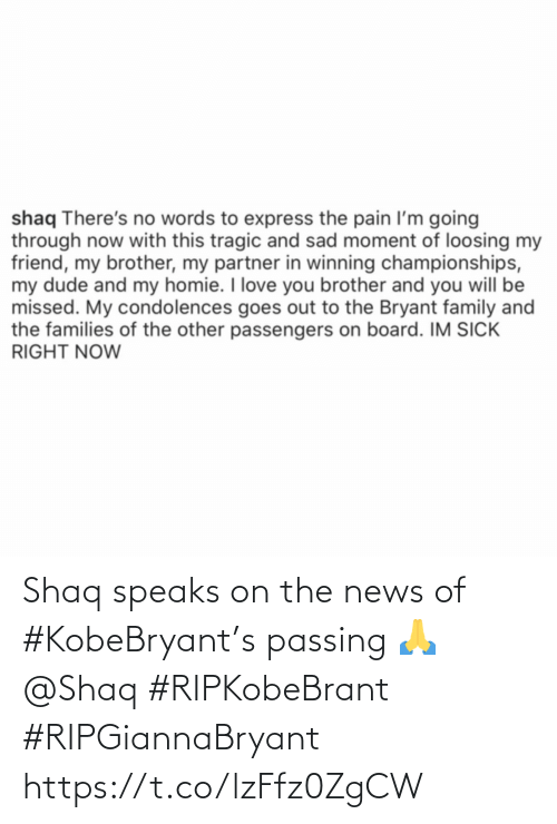 Speaks: Shaq speaks on the news of #KobeBryant's passing 🙏 @Shaq #RIPKobeBrant #RIPGiannaBryant https://t.co/lzFfz0ZgCW