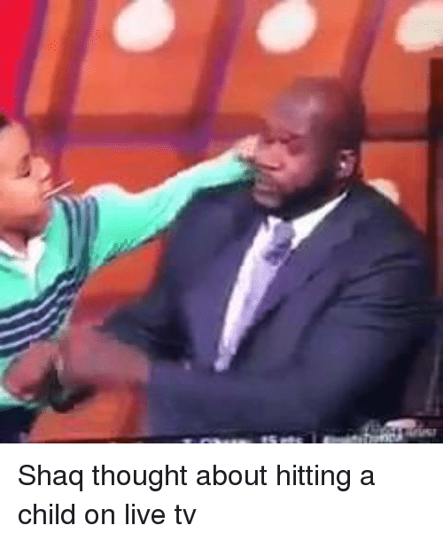 Shaq thought about hitting a child on live tv dank meme for Where does shaq live
