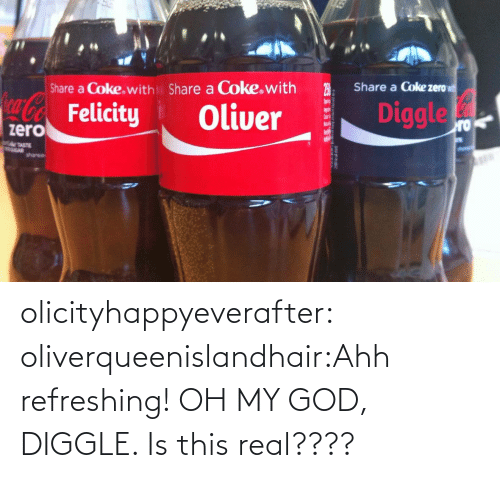coke zero: Share a Coke zero  Share a Coke.with  Share a Coke.with  a-CoaFelicity  Diggle  Oliver  ro  zero  eTASTE  OUGAR  sharea  2000det olicityhappyeverafter:  oliverqueenislandhair:Ahh refreshing!  OH MY GOD, DIGGLE. Is this real????