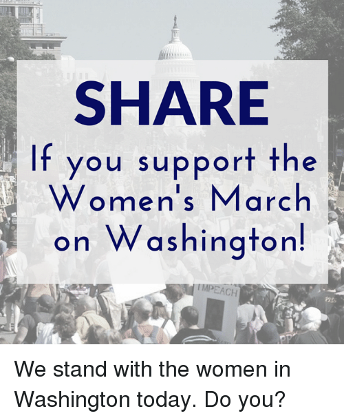 Womens March On Washington: SHARE  If you support the  Women's March  on Washington!  EACH We stand with the women in Washington today. Do you?