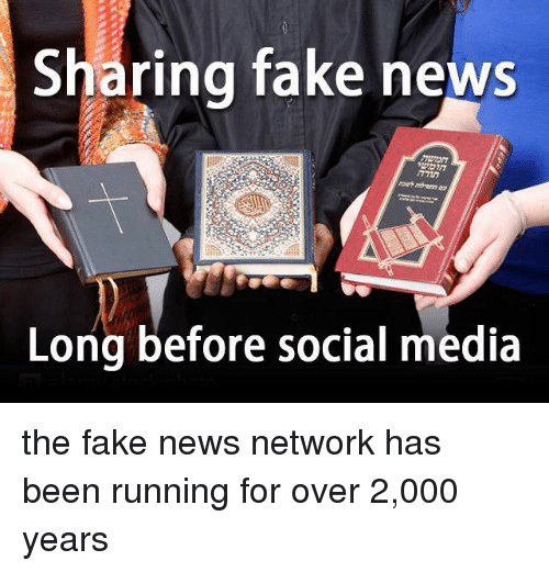 Memes, Social Media, and 🤖: Sharing fake news  Long before social media the fake news network has been running for over 2,000 years