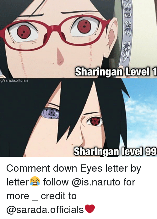sharingan: Sharingan Level 1  g/sarada.officials  Sharingan level 99 Comment down Eyes letter by letter😂 follow @is.naruto for more _ credit to @sarada.officials❤