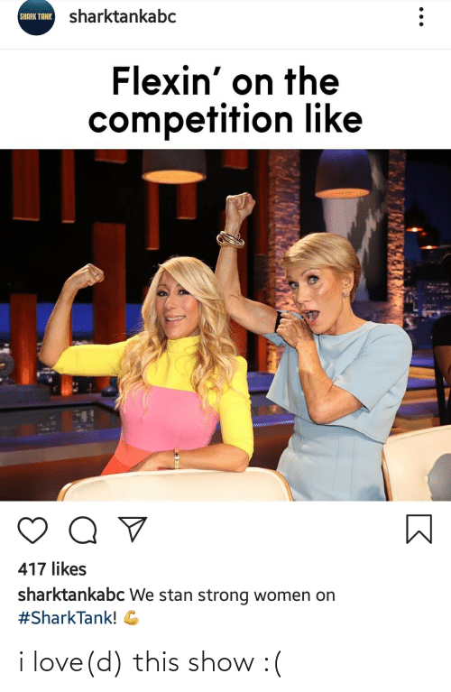 strong women: SHARK TANK sharktankabc  Flexin' on the  competition like  417 likes  sharktankabc We stan strong women on  i love(d) this show :(