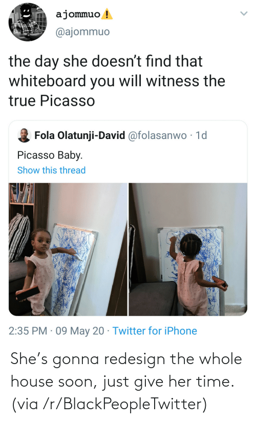 Just Give: She's gonna redesign the whole house soon, just give her time. (via /r/BlackPeopleTwitter)