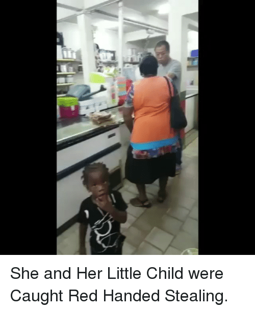 Memes, 🤖, and Her: She and Her Little Child were Caught Red Handed Stealing.