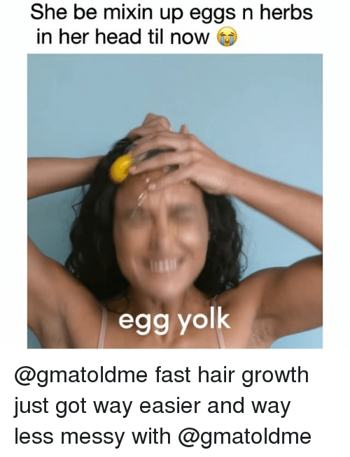 Funny, Head, and Hair: She be mixin up eggs n herbs  in her head til now  egg yolk @gmatoldme fast hair growth just got way easier and way less messy with @gmatoldme