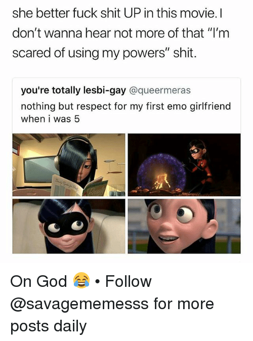 "Emo, God, and Memes: she better fuck shit UP in this movie. l  don't wanna hear not more of that ""I'm  scared of using my powers"" shit.  you're totally lesbi-gay @queermeras  nothing but respect for my first emo girlfriend  when i was 5 On God 😂 • Follow @savagememesss for more posts daily"