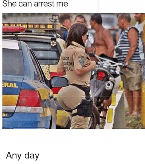 Memes, 🤖, and Can: She can arrest me  AR  ERAL  RAL Any day