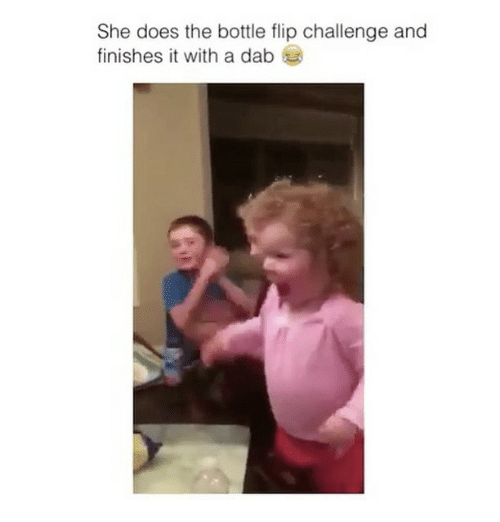 Memes, 🤖, and Dab: She does the bottle flip challenge and  finishes it with a dab