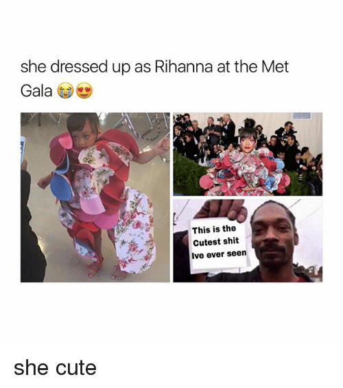 Cute, Rihanna, and Shit: she dressed up as Rihanna at the Met  Gala  This is the  Cutest shit  Ive ever seen she cute