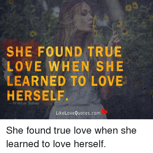 Found True Love Quotes: 25+ Best Memes About Memes