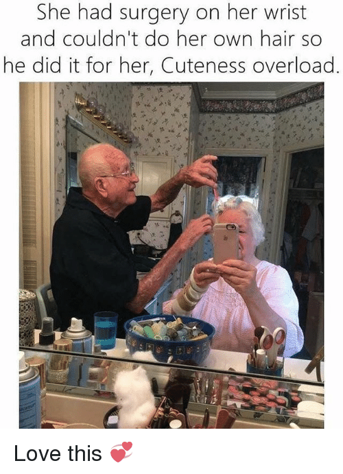 Love, Memes, and Hair: She had surgery on her wrist  and couldn't do her own hair so  he did it for her, Cuteness overload Love this 💞