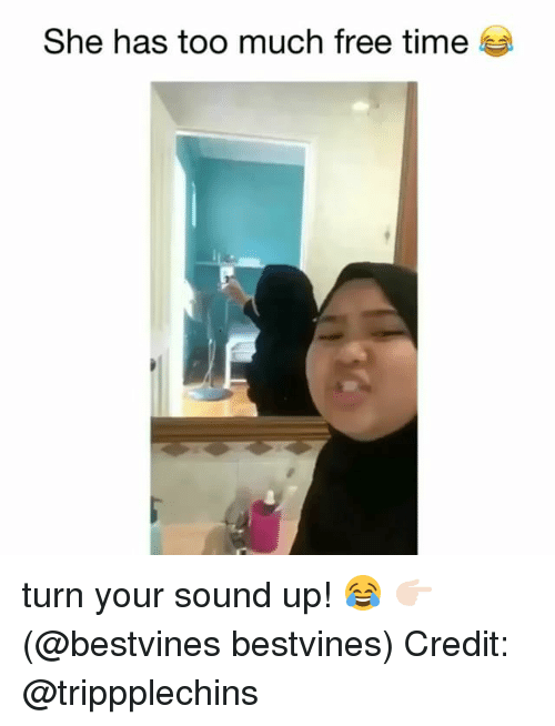 Memes, Too Much, and Free: She has too much free time turn your sound up! 😂 👉🏻(@bestvines bestvines) Credit: @trippplechins