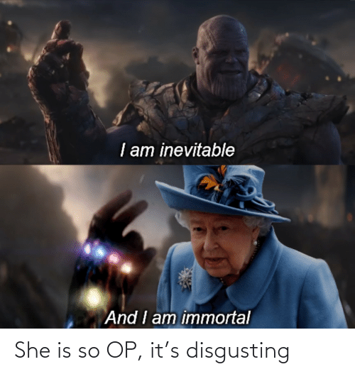 disgusting: She is so OP, it's disgusting