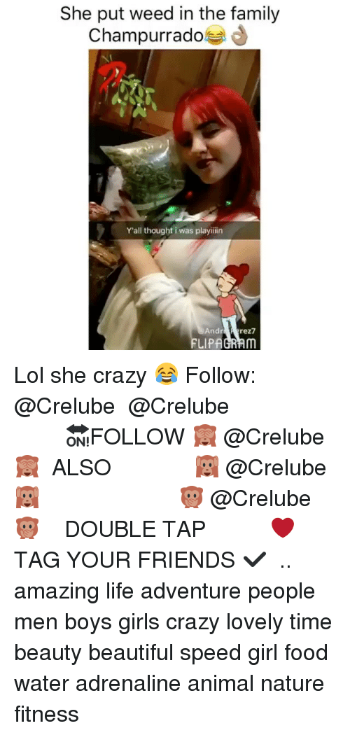 andr: She put weed in the family  Champurrado  Yall thought i was playiiin  Andr grez7  LIPAGRAM Lol she crazy 😂 Follow: @Crelube ⠀⠀⠀⠀ ⠀@Crelube ⠀⠀⠀⠀ ⠀⠀ ⠀⠀⠀⠀⠀ ⠀⠀🔛FOLLOW 🙈 @Crelube 🙈 ⠀⠀⠀⠀ ⠀⠀⠀⠀⠀⠀ALSO ⠀ 🙉 @Crelube 🙉 ⠀ ⠀⠀ ⠀ ⠀ ⠀ ⠀ ⠀ ⠀⠀⠀⠀⠀ 🙊 @Crelube🙊 ⠀⠀⠀⠀ ⠀ ⠀⠀⠀⠀ DOUBLE TAP ❤️ TAG YOUR FRIENDS ✔️ ⠀⠀⠀⠀ .. amazing life adventure people men boys girls crazy lovely time beauty beautiful speed girl food water adrenaline animal nature fitness