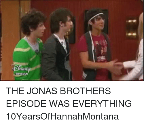 Girl Memes: (SHE THE JONAS BROTHERS EPISODE WAS EVERYTHING 10YearsOfHannahMontana