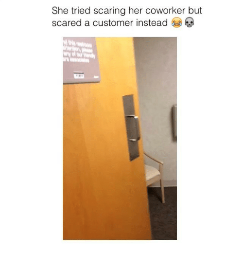 coworking: She tried scaring her coworker but  scared a customer instead